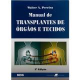 Livro - Manual De Transplantes De Órgãos E Tecidos -