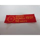 Antigo Distintivo Escoteiro - Baden Powell 1991 - 50 Anos