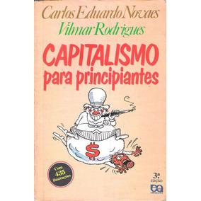 Capitalismo Para Principiantes - Carlos Eduardo N.