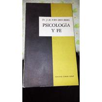 Libro: Psicología Y Fe, Dr. J. H. Van Den Verg