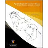 Aprendizaje Del Examen Clínico De Los Equinos, Bovinos Y Can