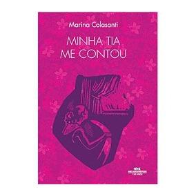 Livro-minha Tia Me Contou -lacrado- Marina Colasanti +brinde