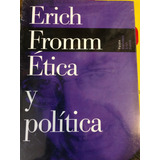 Eric Fromm. Ética Y Política
