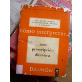 Como Interpretar Una Prescripcion Dietetica - Michel Demole