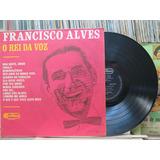 Francisco Alves O Rei Da Voz - Lp Rca Camden 1968