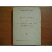 Libro Apuntes Historicos De San Cristobal De Las Casas