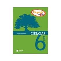 Ciencias Col Eu Gosto Mais - 6o Ano Ensino Fundamental - Ant