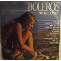 Lp / Vinil Romântico: Boleros Inesquecíveis Vol.1 - 1984