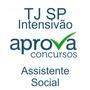 Tj-sp 2017 - Intensivão - Assistente Social Aprova Concursos