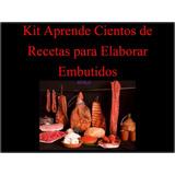 Kit Recetario De Embutidos:chorizos,salchichones,mortadelas