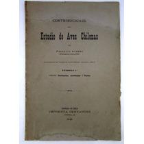 1898 Contribuciones Estudio Aves Chilenas 1 Albert Chile