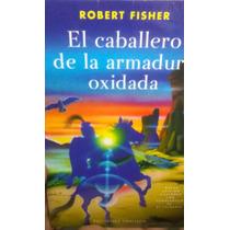 Libro El Caballero De La Armadura Oxidada
