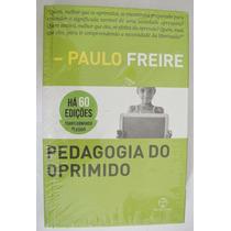 Livro Pedagogia Do Oprimido - Paulo Freire Capa Dura Lacrado