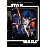 Star Wars La Creación De La Trilogía Libro Tapa Dura Español