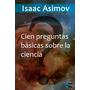 100 Preguntas Basicas Sobre La - Isaac Asimov - Libro