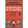 Irving Wallace, David Wallechinsky Almanaque De Lo Insolito