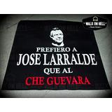 Prefiero A Jose Larralde Que Al Che - Ricardo Iorio Remeras