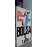 A Bolsa E A Vida - Carlos Drummond De Andrade - Autografado