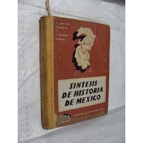 Libro Sintesis De Historia De Mexico , C. Gonzalez Blackalie