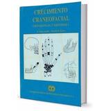 Libro: Crecimiento Craneo Facial Ortodoncia Y... - Pdf