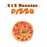 212 Recetas Para Pizza Masa Base Para Pizza Comida Alimento
