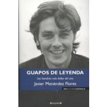 Guapos De Leyenda/ Handsome Boys,los Hombres Mas Bellos Del
