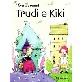 Trudi E Kiki Eva Furnari Ed. Moderna