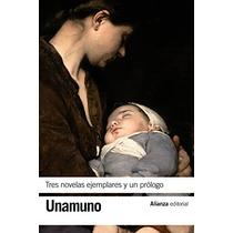 Tres Novelas Ejemplares Y Un Prólogo (el Libro Envío Gratis