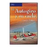 El Autogiro Y Su Vuelo; Fernando Rosello Verdag Envío Gratis