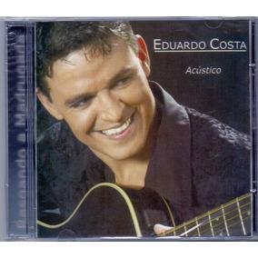 Cd Eduardo Costa - Acústico / Rasgando A Madrugada - Novo***