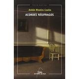 Acordes Náufragos (literaria); Antón Riveiro Coello