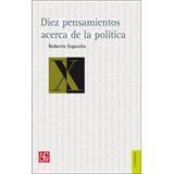 Diez Pensamientos Acerca De La Política, De Roberto Esposito