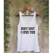 Playera Mujer Holy Shit I Love You Tank Top Varias Tallas