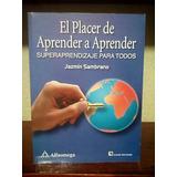 Sambrano - El Placer De Aprender A Aprender - 127 Págs