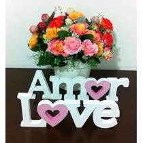 Letras Palavras Mdf Decoradas Amor E Love Coração Casamento
