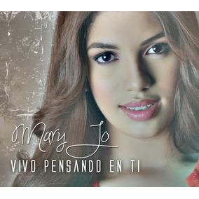 Cd Música Pop Vivo Pensando En Ti - Mary Jo