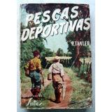 Tanler. Pescas Deportivas. 1956. Spinning, Trucha, Salmón.