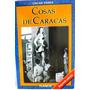 Cosas De Caracas Oscar Yanes Nuevo