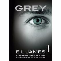 Livro - Grey: 50 Cinquenta Tons De Cinza Olhos De Christian