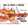 Abc De Viola E Violão - Método Prático - Tonico E Tinoco