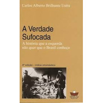 Livro A Verdade Sufocada Carlos Alberto Brilhante Ustra