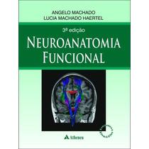 Ebook Neuroanatomia Funcional - Angelo Machado 3ª Ed. Pdf