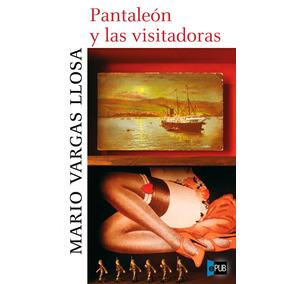 Pantaleon Y Las Visitadoras - Mario Vargas Llosa - Libro