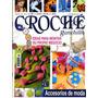 11 Revistas De Crochet Mas De Regalo (lote 1)