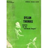 Anibal Cesar Goñi - Dylan Thomas Esquema De Una Intrincada
