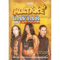 Dvd Multiokê - Caviar Com Rapadura - Novo***
