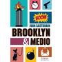 Brooklyn Y Medio - Juan Sasturain - Sudamericana