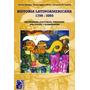 Historia Latinoamericana 1700-2005 Eggers-brass Maipue