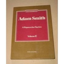 Adam Smith -a Riqueza Das Nações- Volume Ii -os Economistas