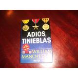 Libro   Novela   Adios Tiniebles De William Manchester
